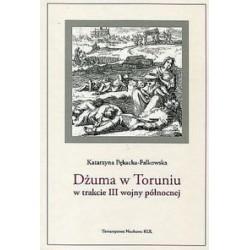 Dżuma w Toruniu w trakcie III wojny północnej