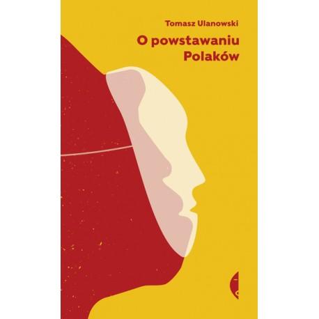O powstawaniu Polaków
