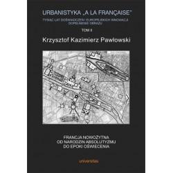 "Urbanistyka ""A La Francaise"" Tom II"