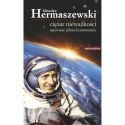 Ciężar nieważkości. Opowieść pilota-kosmonauty.