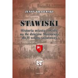 Stawiski. Historia miasta i okolic na tle dziejów Mazowsza do II wojny światowej