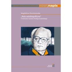 """""""Nuta autobiograficzna"""" O twórczości Gustawa Herlinga-Grudzińskiego"""