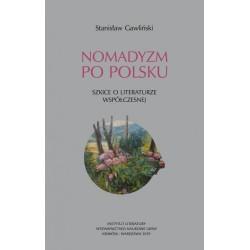 Nomadyzm po Polsku. Szkice o literaturze współczesnej
