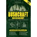 Bushcraft weekendowy. Kompendium  leśnych umiejętności