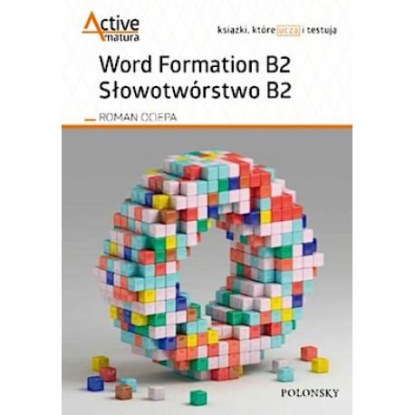 ACTIVE MATURA. Word Formation B2. Słowotwórstwo B2