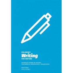 Polonsky Writing for Matura. Wypowiedź pisemna na poziomie podstawowym, rozszerzonym i dwujęzycznym