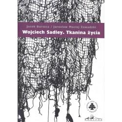 Wojciech Sadley. Tkanina życia