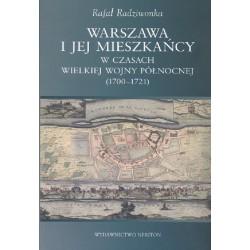 Warszawa i jej mieszkańcy w czasach wielkiej wojny północnej (1700-1721)