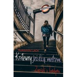 Królewny jeżdżą metrem. Zapiski z londynu