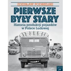 Pierwsze były Stary... Historia produkcji pojazdów w Polsce Ludowej