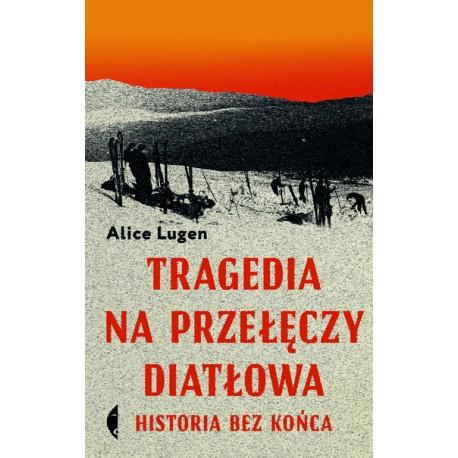Tragedia na przełęczy Diatłowa. Historia bez końca