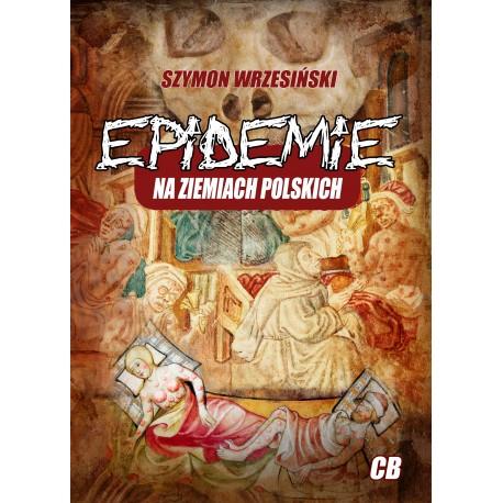 Epidemie na ziemiach polskich i ich skutki społeczne, polityczne i religijne