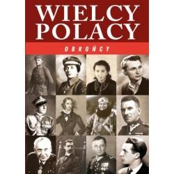Wielcy Polacy. Obrońcy