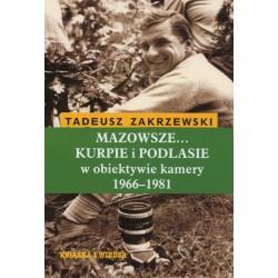 Mazowsze Kurpie i Podlasie w obiektywie kamery 1966-1981