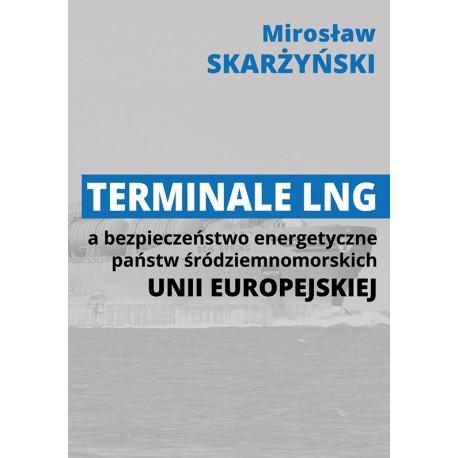 Terminale LNG a bezpieczeństwo energetyczne państw środziemnomorskich Unii Europejskiej