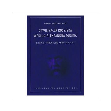 Cywilizacja rosyjska według Aleksandra Dugina