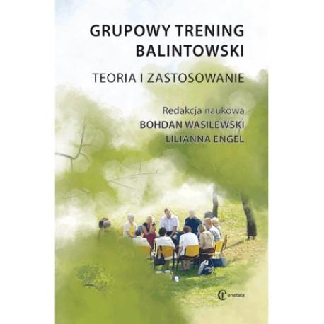 Grupowy trening balintowski. Teoria i zastosowanie