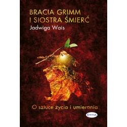 Bracia Grimm i siostra śmierć