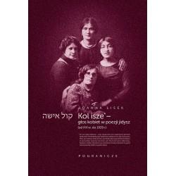 Kol isze- głos kobiet w poezji jidysz (od XVI w. do 1939 r.)