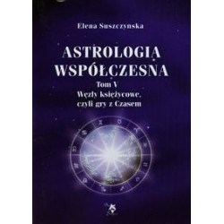 Astrologia współczesna t.V  Węzły księżycowe