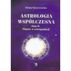 Astrologia współczesna Tom IV Planety w retrogradacji