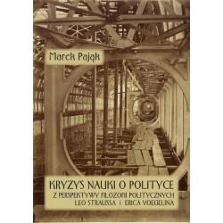 Kryzys nauki o polityce z perspektywy filozofii politycznych Leo Straussa i Erica Voegelina