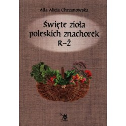 Święte zioła poleskich znachorek R-Ż