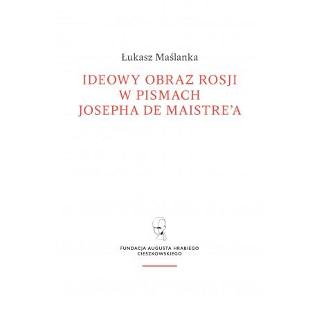 Ideowy obraz Rosji w pismach Josepha de Maistre'a