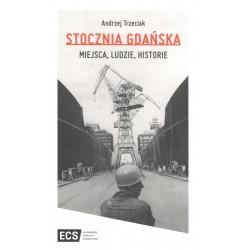 Stocznia Gdańska. Miejsca, Ludzie, Historie