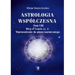 Astrologia współczesna Tom VIII Bieg w czasie cz. 2