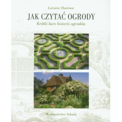 Jak czytać ogrody. Szybki kurs historii ogrodów