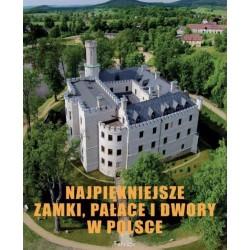 Najpiękniejsze zamki pałace i dwory w Polsce