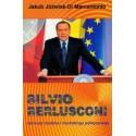 Silvio Berlusconi Geniusz mediów i marketingu politycznego