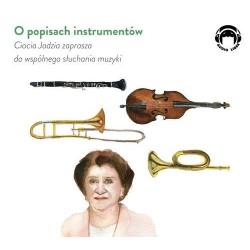 O popisach instrumentów Ciocia Jadzia zaprasza do wspólnego słuchania muzyki (Audiobook)