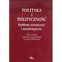 Polityka i polityczność. Problemy teoretyczne i metodologiczne