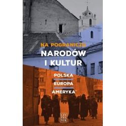 Na pograniczu narodów i kultur. Polska – Europa – Ameryka