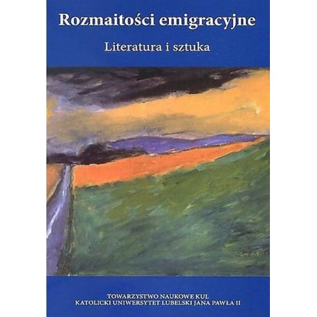 Rozmaitości emigracyjne Literatura i sztuka