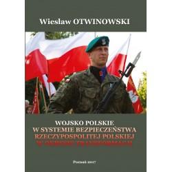 Wojsko Polskie w systemie bezpieczeństwa Rzeczypospolitej Polskiej w okresie Transformacji