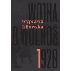 Wojna o wolność 1920 Tom 1 Wyprawa kijowska