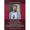 Eucharystia w życiu duchowym błogosławionego Karola de Foucauld