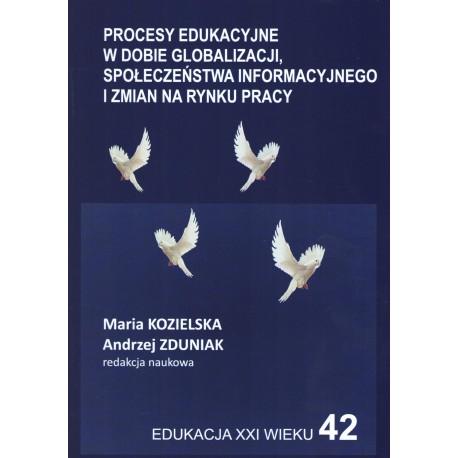 Procesy edukacyjne w dobie globalizacji, społeczeństwa informacyjnego i zmian na rynku pracy