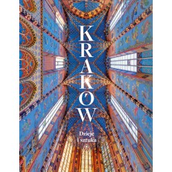 Kraków. Dzieje i sztuka