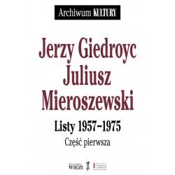 Jerzy Giedroyc Juliusz Mieroszewski Listy 1957-1975 T 1-3 (pakiet)
