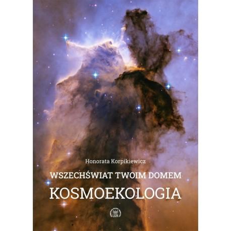 Wszechświat Twoim domem Kosmoekologia