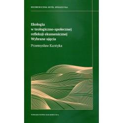 Ekologia w teologiczno-społecznej refleksji ekumenicznej