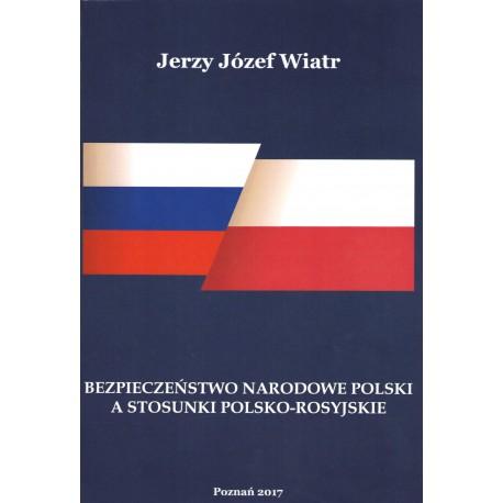 Bezpieczeństwo narodowe polski a stosunki polsko rosyjskie