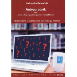Antyporadnik czyli jak nie należy używać komputera w małej bibliotece