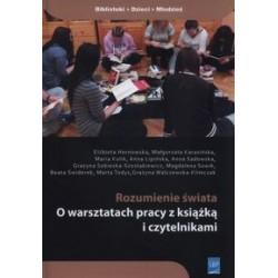 Rozumienie świata. O warsztatach pracy z książką i czytelnikami