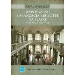 Wyposażenie i aranżacja bibliotek na Śląsku do końca XIX wieku