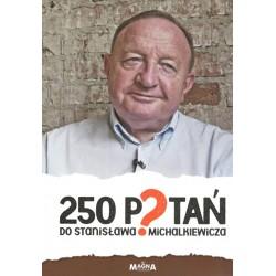250 p?tań do Stanisława Michalkiewicza